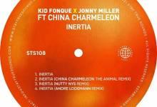 Kid Fonque & Jonny Miller - Inertia Ft. China Charmeleon
