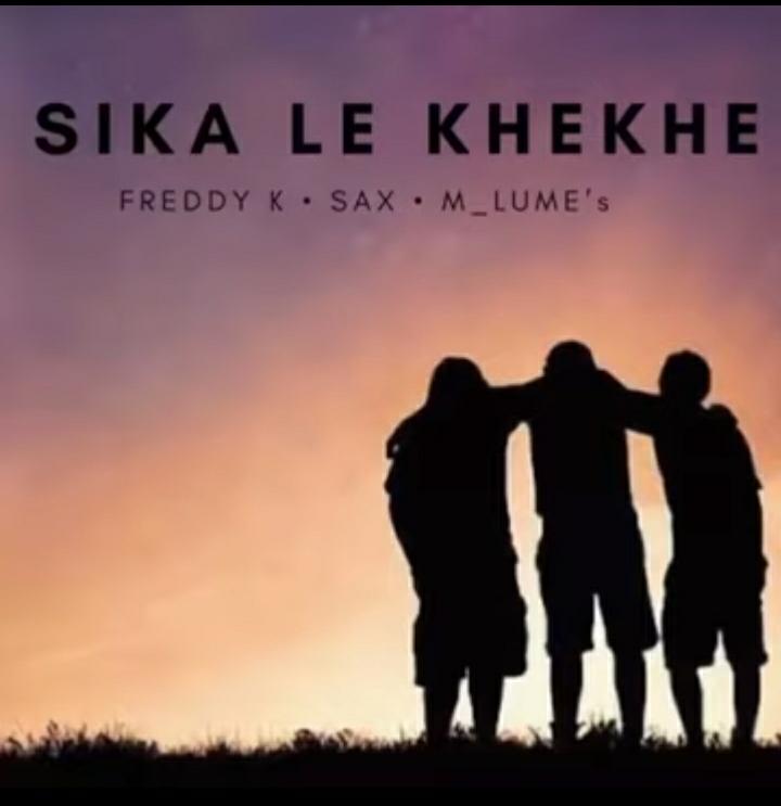 Freddy K – Sika le khekhe Ft. Sax & M_Lume's