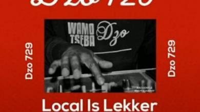 Dzo 729 – Local Is Lekker #36 (Leano's 1st Birthday Mix)