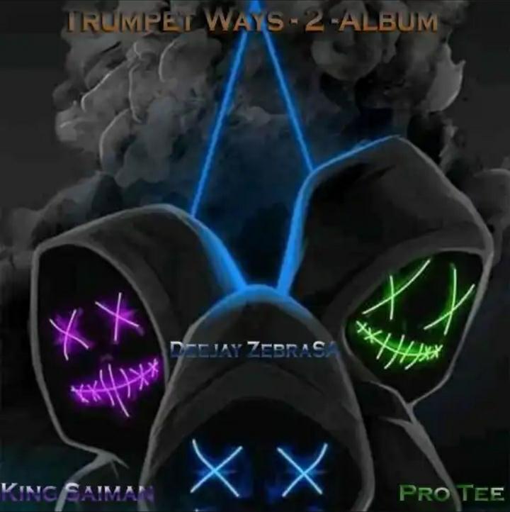 King Saiman, Deejay Zebra SA, Pro-Tee & The Elevatorz – The Trumpet Ways 2 Album