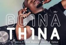 DJ Nesta – Gcina Thina ft. Bob Mabena, Kozzi & EeQue