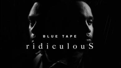 A-Reece, Jay Jody (BLUE TAPE) – ridiculouS