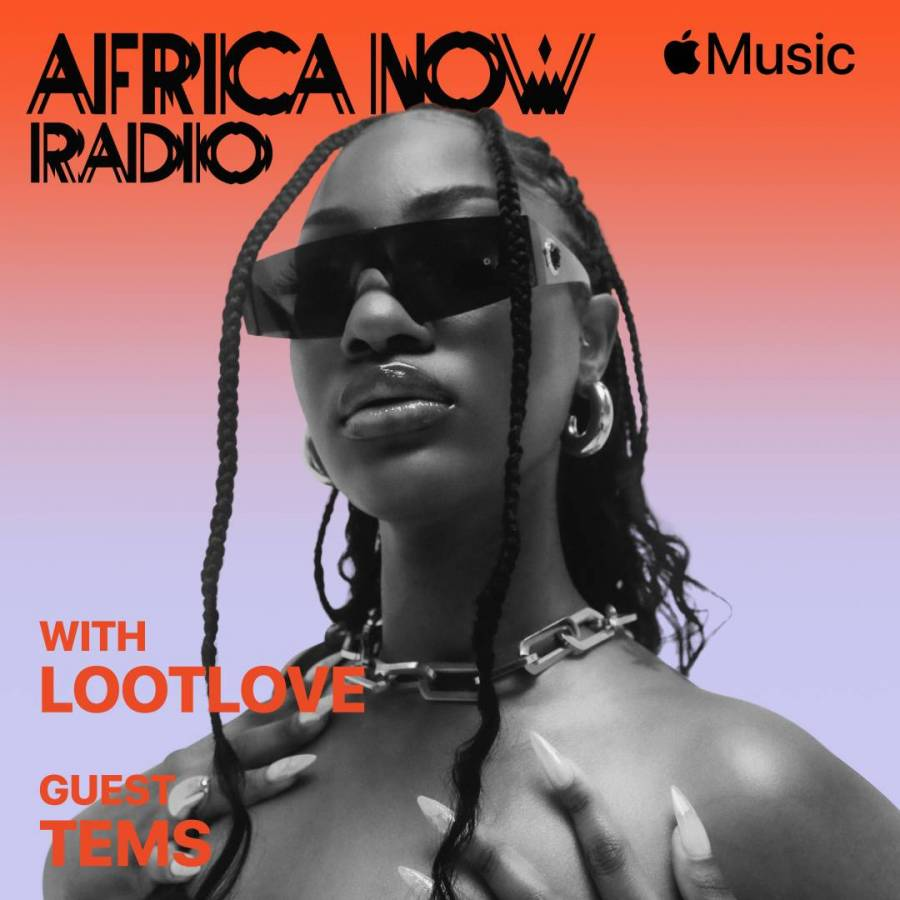 Apple Music's Africa Now Radio With Lootlove This Sunday With Tems