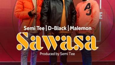 D-Black – Sawasa Ft. Semi Tee & Malemon