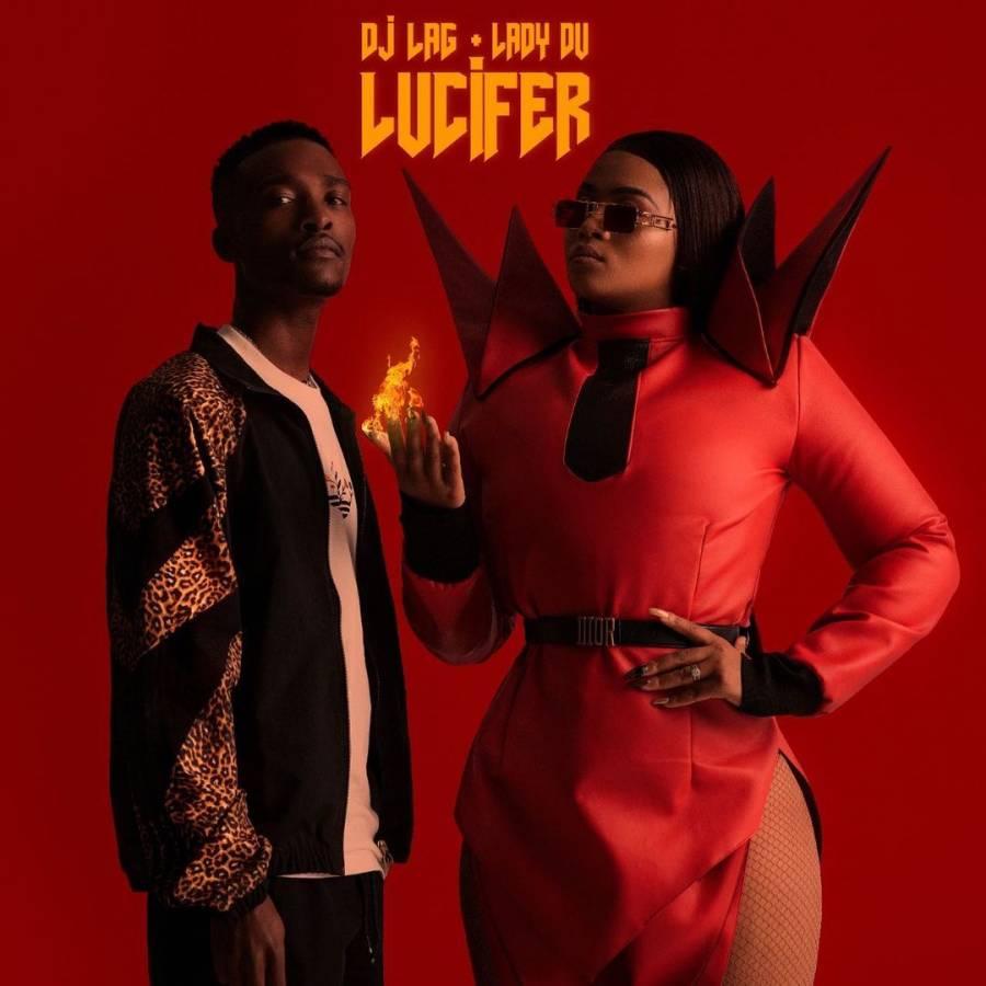 DJ Lag – Lucifer Ft. Lady Du