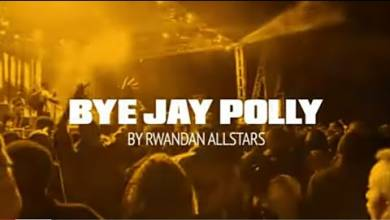 Rwanda All-stars – Bye Jay Polly