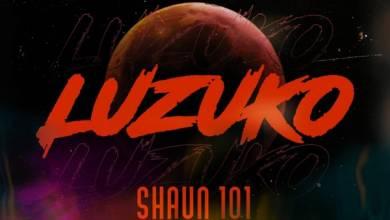 Shaun 101 – Luzuko Ft. Nobantu Vilakazi, Murumba Pitch & Thuske SA