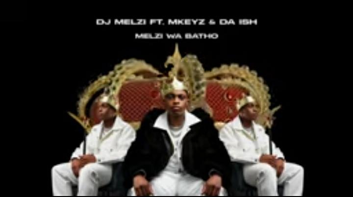 DJ Melzi – Melzi Wa Batho Ft. Mkeyz, Da Ish