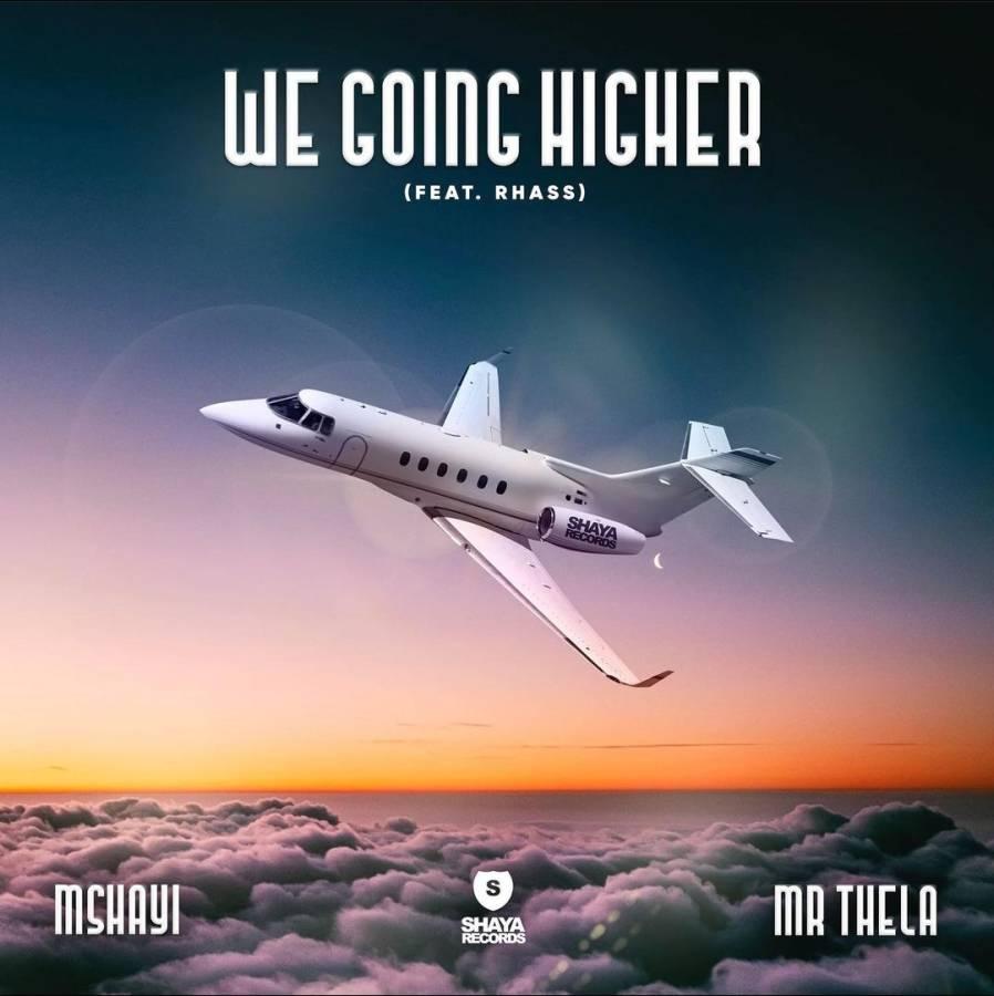Mr Thela & Mshayi – We Going Higher Ft. Rhass