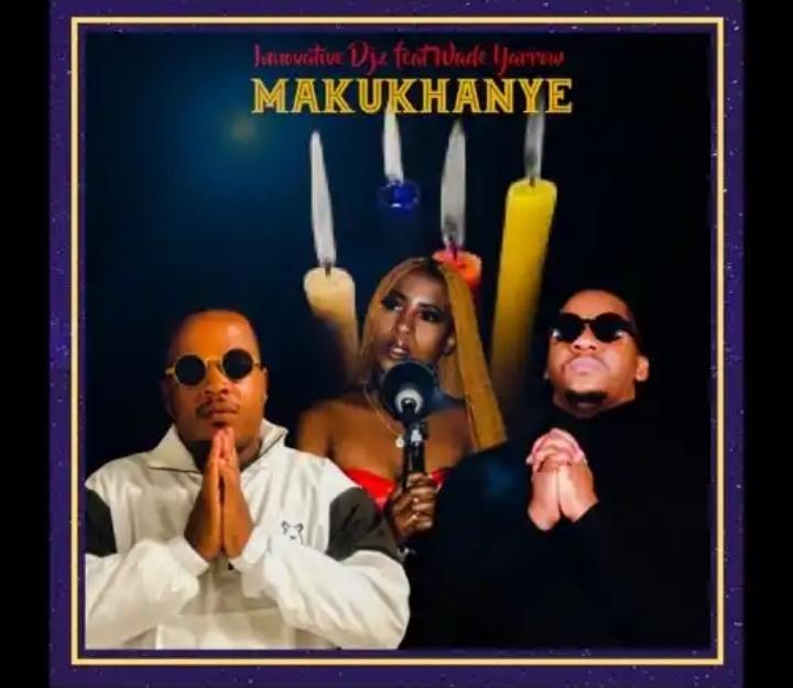 Innovative DJz – Makukhanye ft. Wade Yarrow