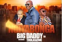 Big Daddy SA – Ngiyabonga ft. Thulasizwe & DJ Micks