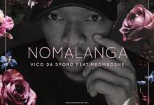 Vico da Sporo – Nomalanga Ft. Mbomboshe
