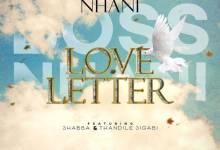 Boss Nhani - Love Letter Ft. Shabba & Thandile Sigabi