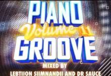 Lebtiion Simnandi & Dr. Sauce – Piano Groove Vol. 11 (Strictly Djy Ma'Ten, MDU aka TRP, Nkule 501, Djy ZAN SA & T&T Musiq)