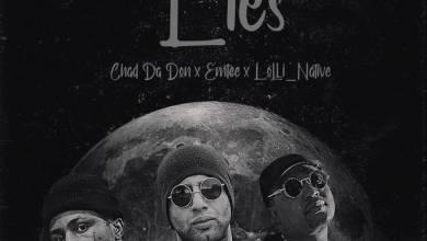 Chad Da Don, Emtee & Lolli Native – Lies