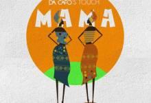 Da Capo – Mama (Da Capo's Touch) ft. Josiah De Disciple & Boohle