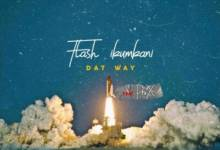 Flash Ikumkani - Dat Way (Remix) Ft. Pro X