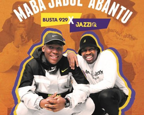 "Mr JazziQ x Busta 929 drop ""Moshimane"" featuring Reece Madlisa, Zuma, Bontle Smith"