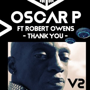 "Listen To Oscar P & Robert Owens ""Thank You"" (Enoo Napa Remix)"