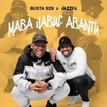 Busta 929 & Mr JazziQ – Maba Jabul'Abantu EP