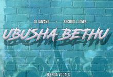 "Photo of DJ Jaivane & Record L Jones drop ""Ubusha Bethu"" featuring Slenda Vocals"