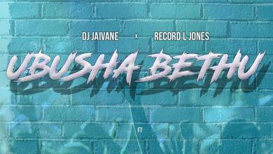 """DJ Jaivane & Record L Jones drop """"Ubusha Bethu"""" featuring Slenda Vocals"""