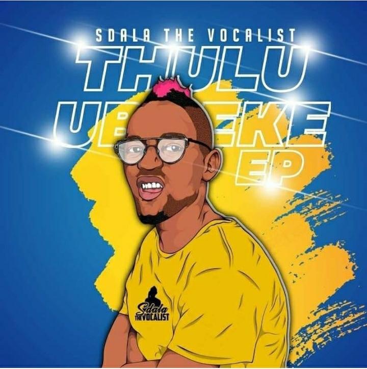 "Sdala the Vocalist Releases ""Thulu Ubheke EP"""